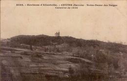 CEVINS  Environs D 'ALBERTVILLE    ( SAVOIE )   NOTRE-DAME DES NEIGES . CALVAIRE 1838 - Altri Comuni