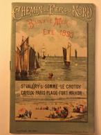Chemin De Fer Du Nord - Rare Dépliant Touristique 1893 - Saint Valéry Sur Somme, Le Crotoy, Cayeux, Touquet, Fort Mahon - Dépliants Touristiques
