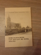 (1914-1918 SINT-JAN IEPER) Oorlogsdagboek Van Sint-Jan Bij Ieper, 1914-1923. - Ieper