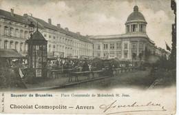 MOLENBEEK- PLACE COMUNALE-MARCHE-PUBLICITE CHOCOLAT COSMOPOLITE ANWERPEN-ANVERS - Molenbeek-St-Jean - St-Jans-Molenbeek