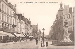 FONTAINEBLEAU (77) Hôtel De Ville Et Grande Rue - Fontainebleau