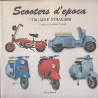 Scooters D'epoca , Italiani E Stranieri (ruote E Motori Entrati Nella Leggenda)  - A Cura Di Roberto Leardi - Motori