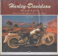 HARLEY-DAVIDSON ( Un Secolo Di Gloria -storia Di Un Marchio Leggendario Nel Suo Primo Centenario ) -  Di James Gibbs - Motori