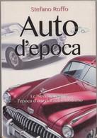 """AUTO D'EPOCA, Le """" Vecchie Regine"""" :l'epoca D'oro Dell'automobilismo - Di Stefano  Roffo - - Motori"""