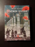 Op Weg Naar De Zevende Divisie - 40 000 Belgen Buiten Strijd - Yzer Nieuwpoort Pervijze ... - Oorlog 1914-18