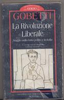 LA RIVOLUZIONE LIBERALE , Saggio Sulla Lotta Politica In Italia - Gobetti - Newton - Mai Aperto , Ancora Nel Celophan - To Identify