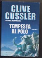 Tempesta Al Polo -  Di  Clive Gussler - Romanzo - 2008,Longanesi - 453 Pagine - To Identify