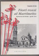 FIORI ROSSI AL MARTINETTO, Il Processo Di Torino 1944  - Valdo Fusi - Gribaudo -  223 Pagine - To Identify
