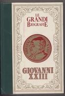 Giovanni XXIII - Le Grandi Biografie, Di Benedetto Mosca -Peruzzo Editore, 1985 - 231 Pagine - To Identify