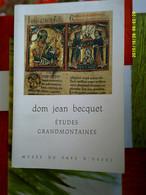 LIMOUSIN ABBAYE ORDRE GRANDMONT ETUDES GRANDMONTAINES DOM JEAN BECQUET 1998 MUSEE USSEL Religion Saint Etienne De Muret - Limousin