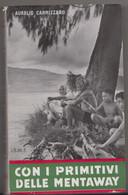 Con I Primitivi Delle Mentaway  - Aurelio Cannizzaro,  I.S.M.E.  Editore, 1959 - 278 Pagine - To Identify