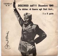 MUSSOLINI - DISCORSO DEL 11 DICEMBRE 1941 - 45 GIRI FONOLA - Sonstige
