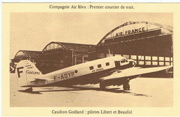 CPM / Caudron Goéland / Compagnie Air Bleu /Pilotes Libert Et Beaufol / REPRODUCTION - 1919-1938