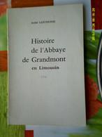 LIMOUSIN HISTOIRE ABBAYE GRANDMONT ANDRE LANTHONIE 1976 Haute Vienne Ambazac Religion St Etienne DE MURET - Limousin