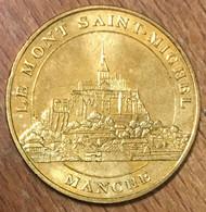 50 MONT SAINT-MICHEL MANCHE MÉDAILLE SOUVENIR MONNAIE DE PARIS 2009 JETON TOURISTIQUE MEDALS COINS TOKENS - 2009