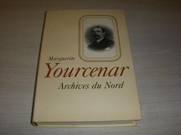 LIVRE Marguerite YOURCENAR ARCHIVES Du NORD 1977. 370 Pages - Historic