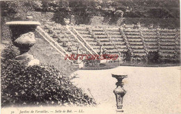 CPA VERSAILLES - JARDINS - SALLE DE BAL - Versailles
