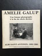 Amélie GALUP - Une Femme Photographe à La Fin Du Siècle Dernier - 19845 - ALBI / Saint-ANTONIN (82) Tarn Et Garonne - Art