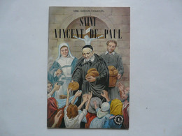 EDITIONS FLEURUS - La Belle Vie De SAINT VINCENT DE PAUL 1951 - Zonder Classificatie