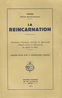 LA REINCARNATION - PAPUS ( Dr G. ENCAUSSE) 1953 Ed. DANGLES - 192 Pages - Poids 250g - Bon état - Esotérisme