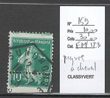 France - Yvert 159- Semeuse - Piqure à Cheval - 10 Cts Vert - Varietà: 1900-20 Usati