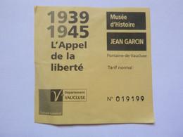 Ticket D'entrée - Musée D'histoire Jean Garcin - Fontaine De Vaucluse - WW2 - Eintrittskarten