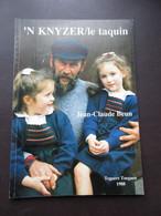 'n Knyzer / Le Taquin - Par J. Beun - 1988 - Dialect Frans-Vlaanderen - Geschiedenis