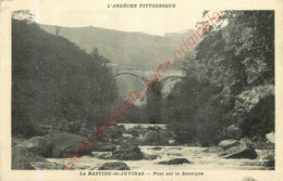 07.  LA BASTIDE De JUVINAS .  Pont Sur La Bezorgue . - Altri Comuni