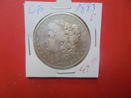 """U.S.A 1$ 1883 """"S"""" ARGENT(A.9) - 1878-1921: Morgan"""
