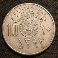 ARABIE SAOUDITE - 10 HALALA 1972 ( 1392 ) - Faisal Bin Abd Al-Aziz - KM 46 - Saudi Arabia - Saudi Arabia