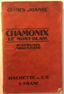 Rare Guide JOANNE Commune De Chamonix Mont-Blanc St Gervais Argentiere 1909 Avec Plan, Photos, Pub - Andere