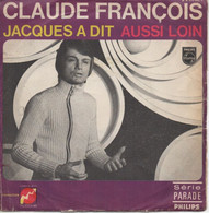 45T. Claude FRANCOIS. Jacques A Dit - Aussi Loin - Disque FLECHE - BIEM 370.852 - Other - French Music