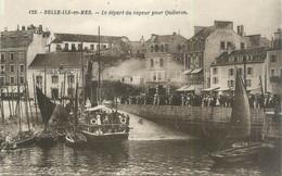"""/ CPA FRANCE 56 """"Belle Ile En Mer, Le Départ Du Vapeur Pour Quiberon"""" / BATEAU - Belle Ile En Mer"""