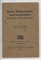 ° WW2 ° Kurze Elektrizitäts Und Gerätelehre Für Funker Und Fernsprecher ° 1942 ° Radio Et Téléphonie ° - Radio