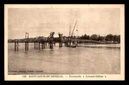 SENEGAL - SAINT-LOUIS - PASSERELLE COLONEL-GILLIER - Senegal