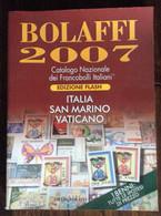 CATALOGO BOLAFFI 2007 - ITALUA SAN MARINO VATICANO - COME NUOVO - Dizionari