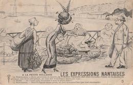 NANTES.-  LES EXPRESSIONS NANTAISES. A LA PETITE HOLLANDE. Carte Rare - Nantes