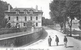 40 - DAX - Les Baignots - L'établissement Thermal - Dax