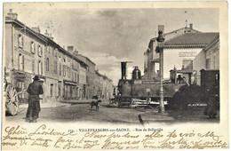 E7 Rhône 69 VILLEFRANCHE SUR SAONE Rue De Belleville Le Train Du Beaujolais Précurseur 1904 TBE - Villefranche-sur-Saone