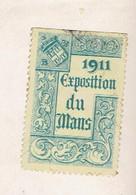 VIGNETTE 1911 EXPOSITION DU MANS SARTHE EN BON ETAT - Tourisme (Vignettes)