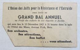 Ticket Metz 1945 L'union Des Juifs - Grand Bal Annuel Au Profit Des Enfants De Nos Déportés Et Fusillés - Tickets - Entradas