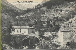 ANTRAIGUES Pont Romain Sur La Bise Vallée De La Volane - Altri Comuni