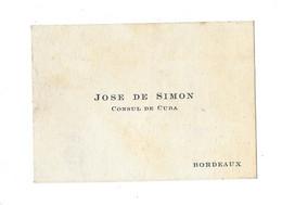 BORDEAUX - CONSUL DE CUBA JOSE DE SIMON - CDV - Tarjetas De Visita