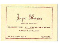 PERPIGNAN - ARTISAN BIJOUTIER JACQUES SILBERMANN GRENAT CATALAN - CDV - Tarjetas De Visita