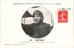 Aviation - Souvenir Des Fêtes Le Mans 1911 - Dutrieu Sur Farmann - Détentrice De La Coupe Fémina - Aviatori