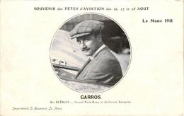 Aviation - Souvenir Des Fêtes Le Mans 1911 - Garros Sur Blériot - Second Paris-rome Et Du Circuit Européen - Aviatori