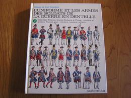 L'UNIFORME ET LES ARMES DES SOLDATS DE LA GUERRE EN DENTELLE Tome 2  France Grande Bretagne Prusse FUNCKEN Liliane Fred - Francés