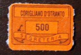MARCA Diritti Di Segreteria Comune Di CORIGLIANO D'OTRANTO - LIRE 500 - VEDI FOTO - Erinnophilie