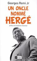 Un Oncle Nommé Hergé. Georges Remi Jr. Préface Stéphane Steeman. Tintin. - Hergé