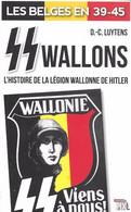 Les Belges En 39-45. SS Wallons. L'histoire De La Légion Wallonne De Hitler - History